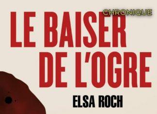 Elsa Roch : Le baiser de l'ogre