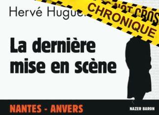 Hervé HUGUEN : Commissaire Nazer Baron - 15 - La dernière mise en scène