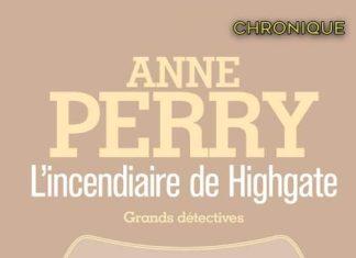 Anne PERRY - Charlotte et Thomas Pitt - 11 - incendiaire de Highgate-