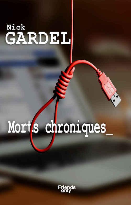 Nick GARDEL - Morts chroniques