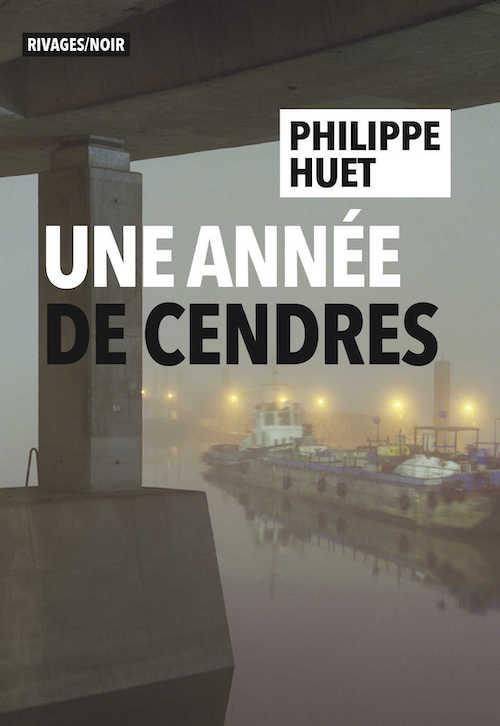 Philippe HUET - Une annee de cendres