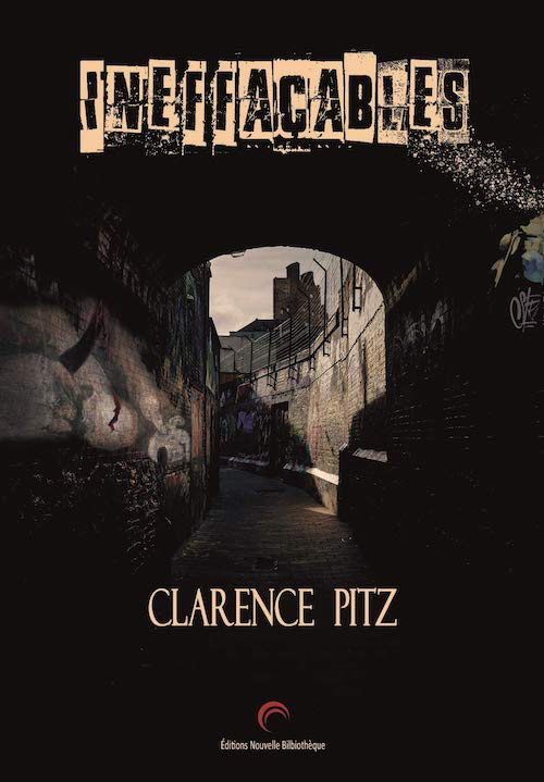 Clarence PITZ - Ineffacables-