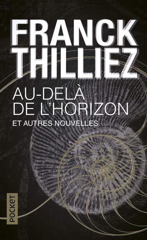 Franck THILLIEZ - Au-dela de horizon et autres nouvelles