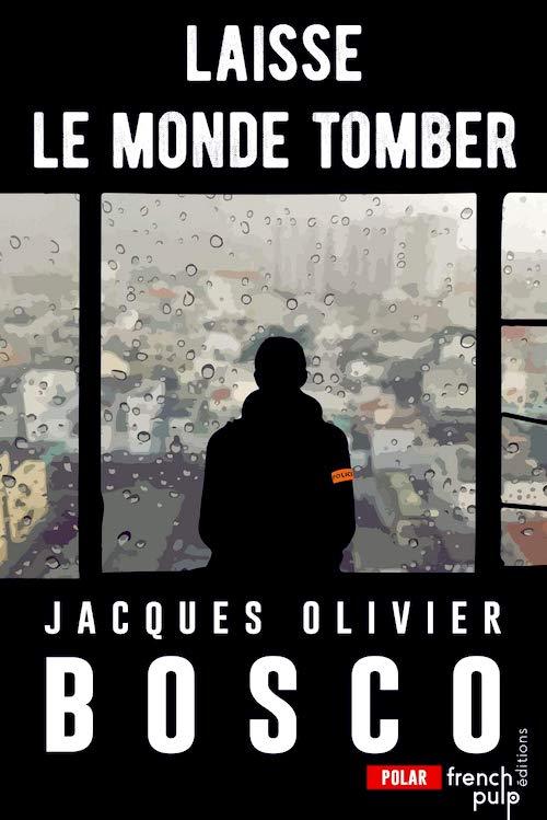 Jacques-Olivier BOSCO - Laisse le monde tomber