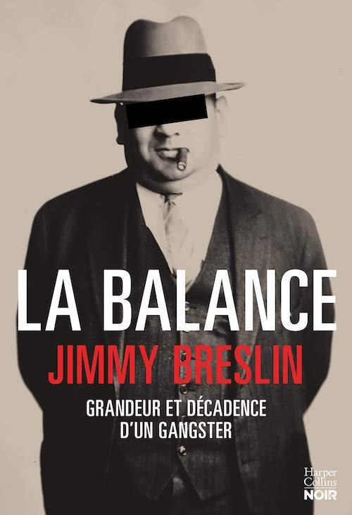 Jimmy BRESLIN - La balance - Grandeur et decadence d'un gangster