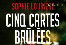 Sophie LOUBIÈRE : Cinq cartes brûlées