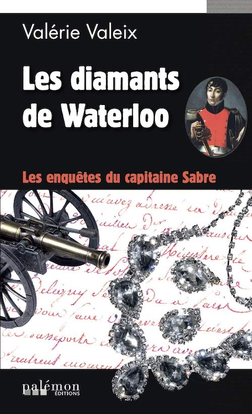 Valerie VALEIX - enquetes du Capitaine Sabre - 01 - Les diamants de Waterloo