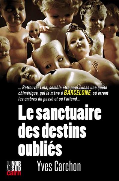 Yves CARCHON - Le sanctuaire des destins oublies