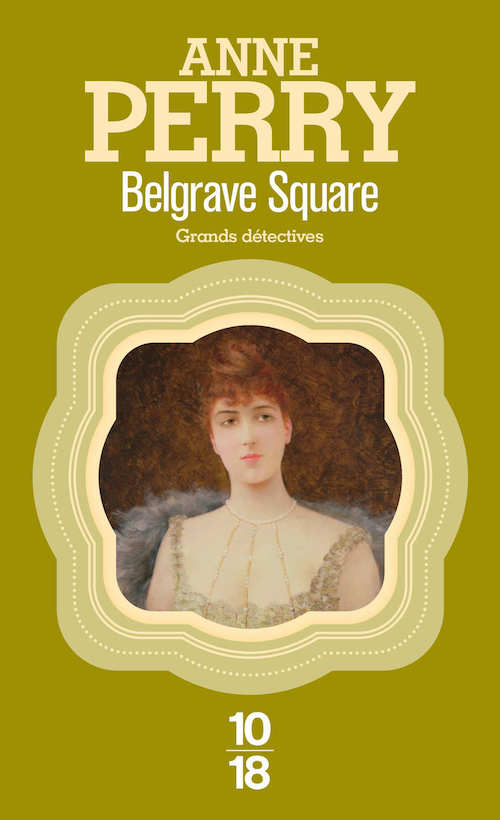 Anne PERRY-Charlotte et Thomas Pitt - 12 - Belgrave Square