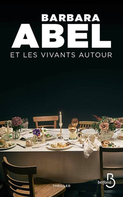 Barbara ABEL - Et les vivants autour