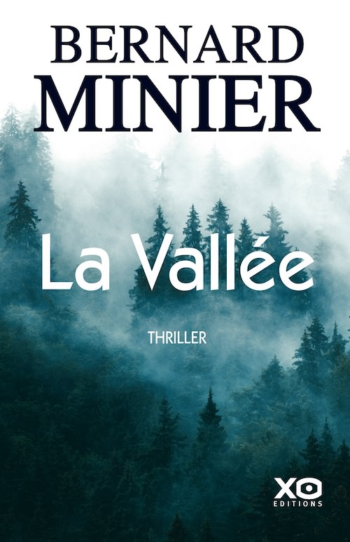 Bernard MINIER - Commandant Servaz - 06 - La vallee
