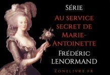 Frédéric LENORMAND : Au service secret de Marie-Antoinette