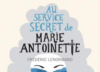 Frédéric LENORMAND : Au service secret de Marie-Antoinette - 2 - Pas de répit pour la reine