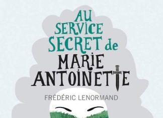 Frédéric LENORMAND : Au service secret de Marie-Antoinette - 3 - La mariée était en Rose Bertin