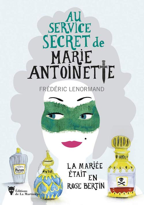 Frederic LENORMAND - service secret de Marie-Antoinette - 3 - mariee etait en Rose Bertin