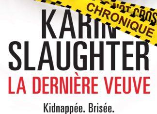 Karin SLAUGHTER : Série Will Trent - 09 - La dernière veuve