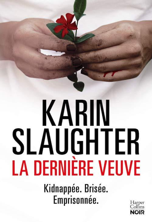 Karin SLAUGHTER -Will Trent - 09 - La derniere veuve