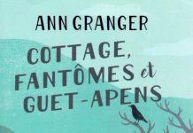Ann GRANGER - Cottage, fantomes et guet-apens