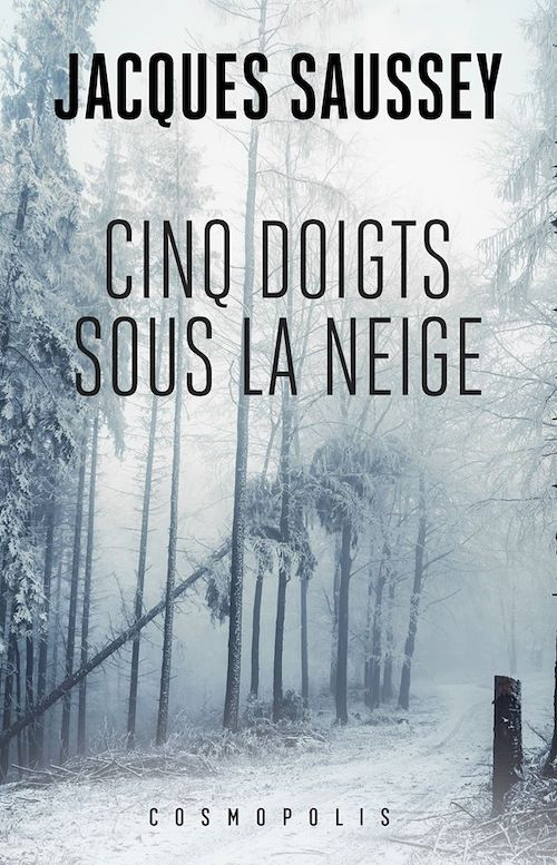 Jacques SAUSSEY - Cinq doigts sous la neige