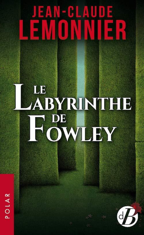 Jean-Claude LEMONNIER - Le labyrinthe de Fowley
