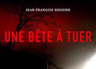 Jean-Francois REGNIER - Une bete tuer -