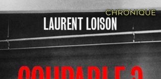 Laurent LOISO : Coupable