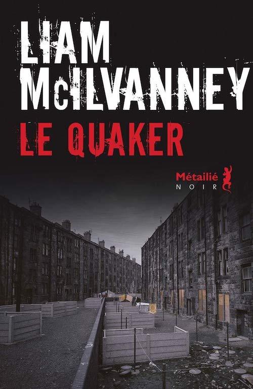 Liam McILVANNEY - Le quaker