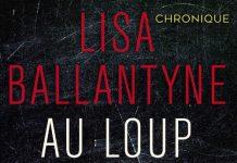 Lisa BALLANTYNE - Au loup