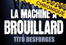 Tito DESFORGES : La machine à brouillard