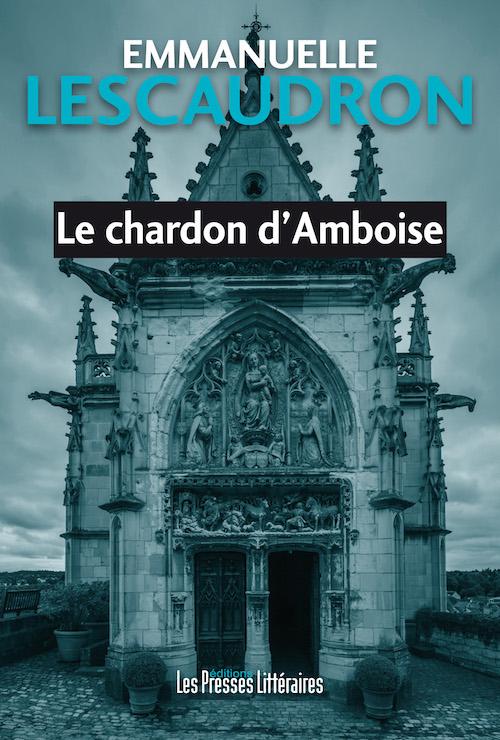 Emmanuelle LESCAUDRON : Le chardon d'Amboise