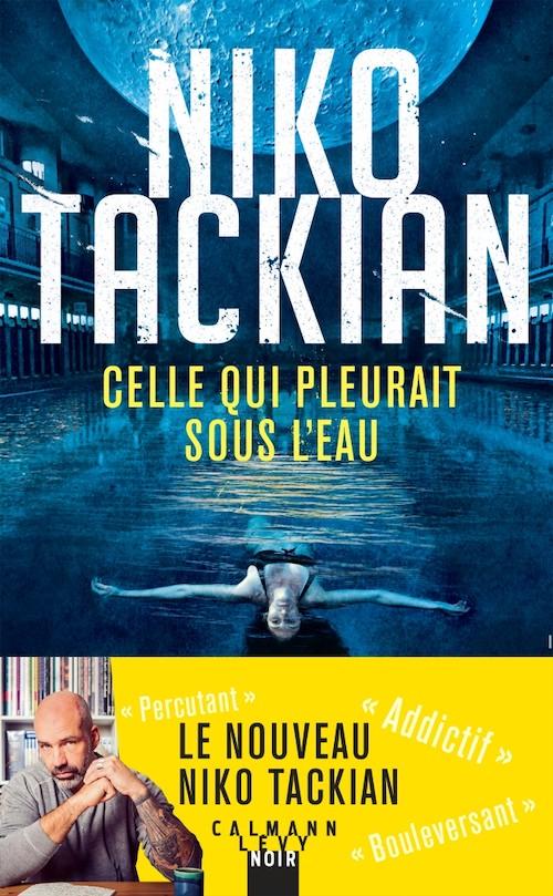 Niko TACKIAN - Celle qui pleurait sous eau-