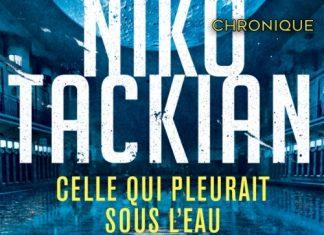 Niko TACKIAN : Celle qui pleurait sous l'eau