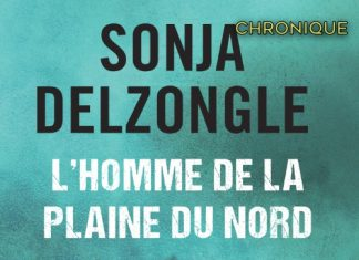 Sonja DELZONGLE : L'homme de la plaine du Nord