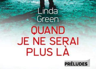 Linda GREEN : Quand je ne serai plus là