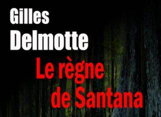 Gilles DELMOTTE - Nom de code – 2 - regne de Santana