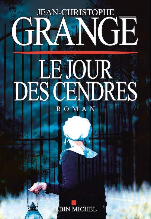 Jean-Christophe GRANGE - Le jour des cendres