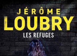Jérôme LOUBRY : Les refuges