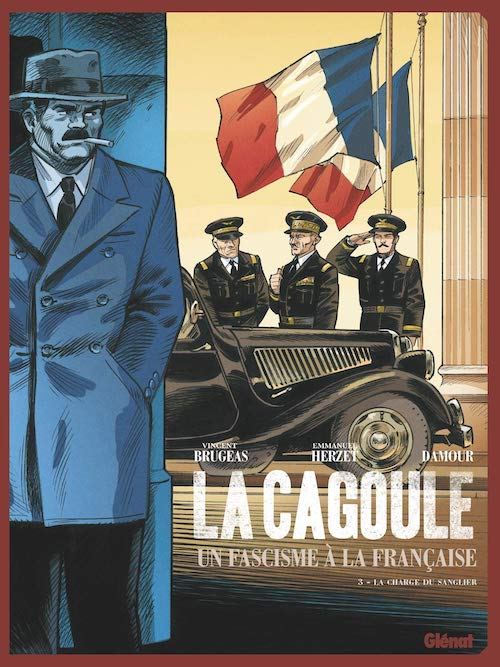 La Cagoule - Un fascisme à la française