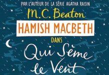M. C. BEATON : Série Hamish Macbeth - 06 - Qui sème le vent