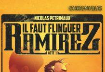 Nicolas PÉTRIMAUX : Il faut flinguer Ramirez - Tome 1