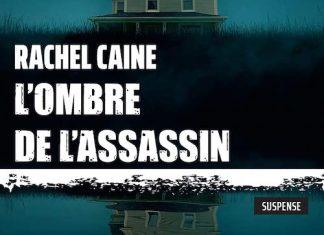 Rachel CAINE : L'ombre de l'assassin