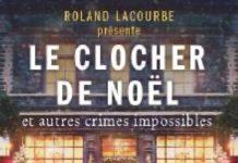Roland LACOURBE présente Le Clocher de Noël et autres crimes impossible