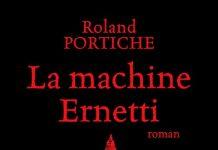 Roland PORTICHE : La machine Ernetti