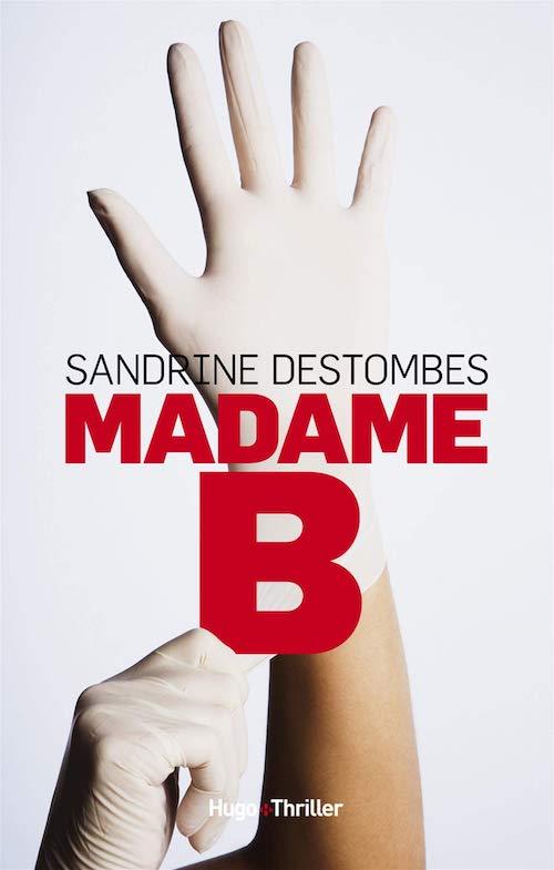 Sandrine DESTOMBES - Madame B