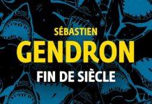 Sébastien GENDRON : Fin de siècle
