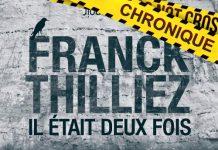 Franck THILLIEZ : Il était deux fois