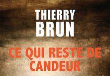 Thierry BRUN : Ce qui reste de candeur
