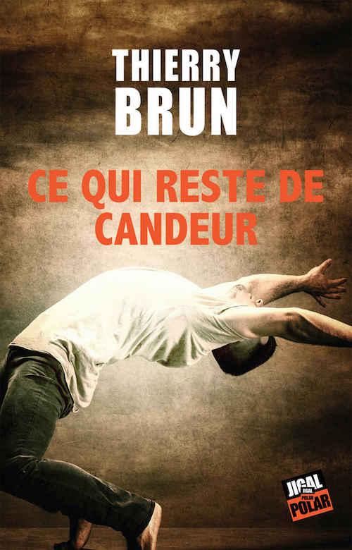 Thierry BRUN - Ce qui reste de candeur