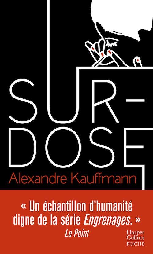 Alexandre KAUFFMANN : Surdose