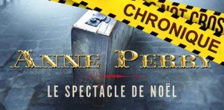 Anne PERRY - Petits crimes de Noel - Le spectacle de Noel